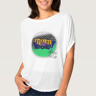 MOM IS A SUPER WOW.. T-Shirt