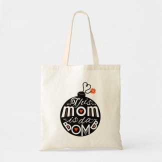 Mom is da Bomb Cute Mothers Whimsical Typography Tote Bag
