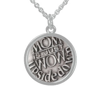 MOM IS JUST WOW UPSIDE DOWN STERLING SILVER NECKLACE