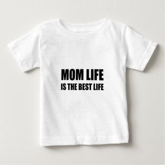 Mom Life Best Life Baby T-Shirt