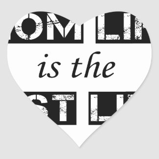 mom life is the best life heart sticker