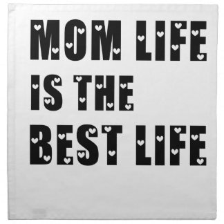 Mom Life Is The Best Life Napkin