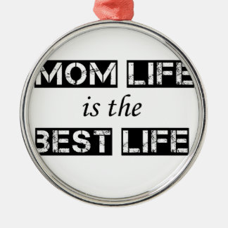 mom life is the best life Silver-Colored round decoration