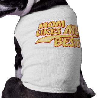 Mom Likes ME Best Pet Tshirt