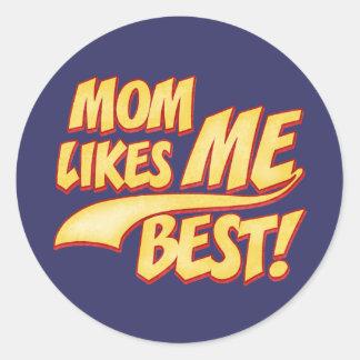 Mom Likes ME Best Round Sticker
