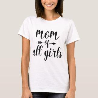 Mom Of All Girls T-Shirt