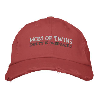MOM OF TWINS; SANITY IS OVERRATED EMBROIDERED HAT