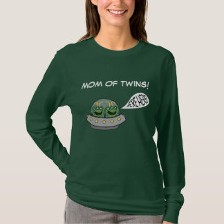 """Mom of Twins """"We're Here!"""" T-Shirt"""