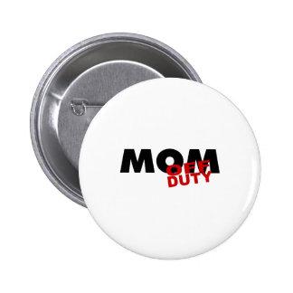 Mom Off Duty (Blk) Pin