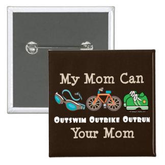 Mom Outswim Outbike Outrun Triathlon Button