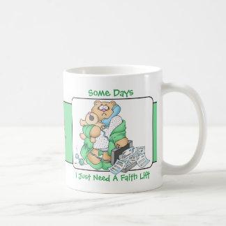 Mom Says: Some Days I Just Need A Faith Lift- Coffee Mug