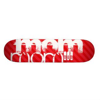 Mom; Scarlet Red Stripes Skate Board