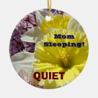 Mom Sleeping QUIET ornaments Mom needs Sleep!