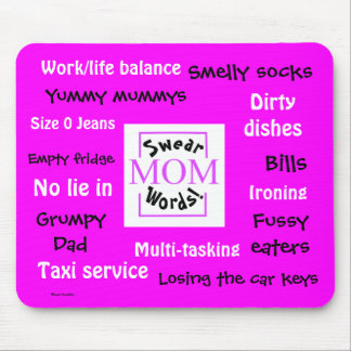 Mom Swear Words! Teasing and  Annoying! Mouse Pad