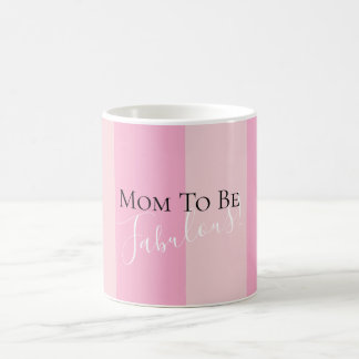 Mom To Be Fabulous Celebration Party Favor Mug