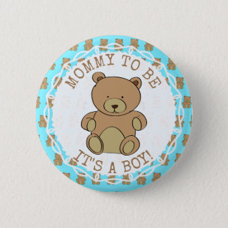 Mom to be Teddy Bear Its a Boy Button
