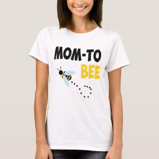MOM TO BEE T-Shirt
