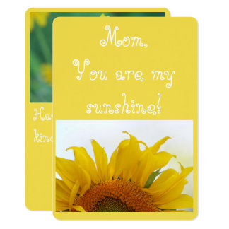Mom, You are my sunshine! Card