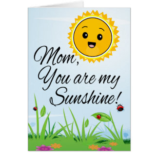 Mom You are My Sunshine, Mother's Day Greeting Card