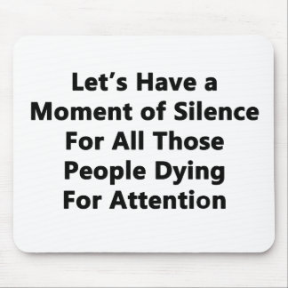 Moment of Silence Mouse Pad