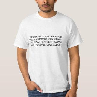 MOMENT OF ZEN: I DREAM OF A BETTER WORLD T-SHIRT