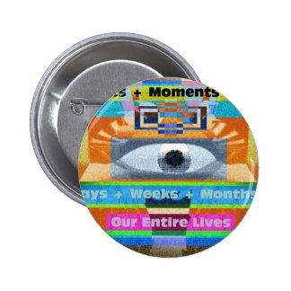 Moments Days Months Lives Pin