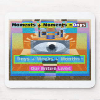 Moments Days Months Lives Mouse Pad