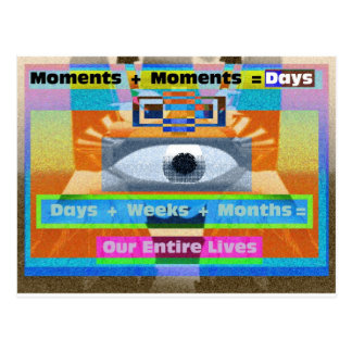 Moments Days Months Lives Postcard