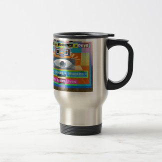 Moments Days Months Lives Stainless Steel Travel Mug