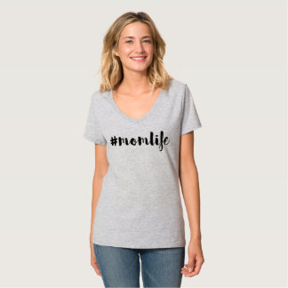 #Momlife Mom Life T-Shirt