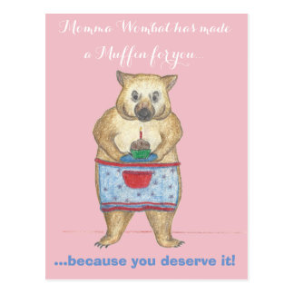 Momma Wombat has made a Muffin for you Postcard