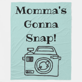 Mommas gonna snap blanket camera gift photographer