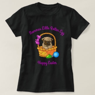 Mommas Little Rotten Egg happy Easter Pug T-Shirt