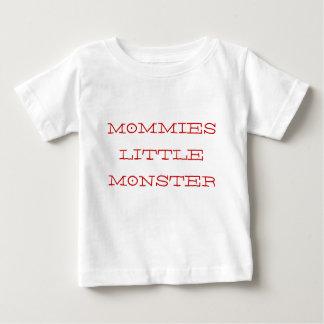 MOMMIES LITTLE MONSTER BABY T-Shirt