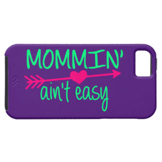 Mommin' Aint Easy iPhone 5 Cover