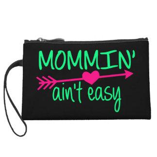 Mommin' Aint Easy Wristlet