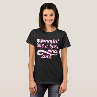 Mommin Like A Boss Since 2001 Happy Mothers Day T-Shirt