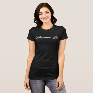 Mommma Liz - Womens T-Shirt