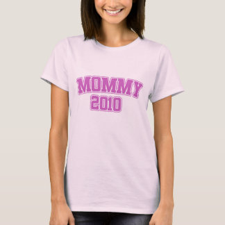 Mommy 2010 T-Shirt