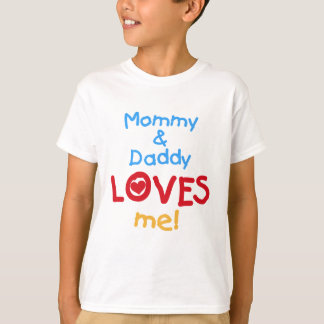 Mommy and Daddy Loves Me Tshirts and Gifts