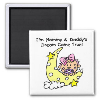 Mommy and Daddy's Dream Tshirts and Gifts Square Magnet