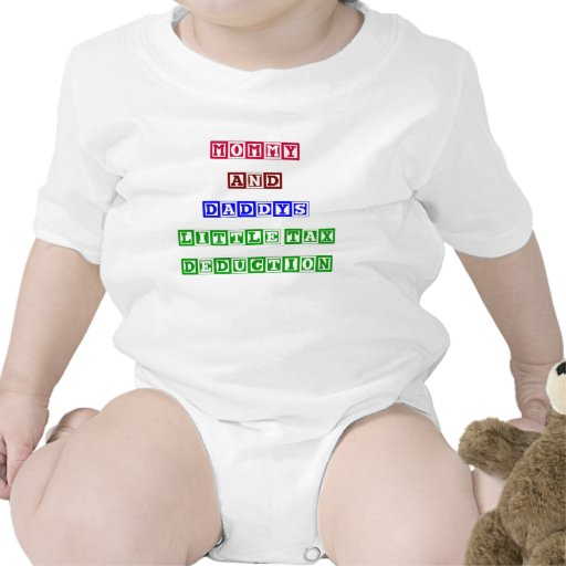 Mommy and Daddy's Little Tax Deduction Tee Shirt