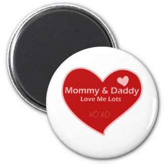 Mommy & Daddy Love Me 6 Cm Round Magnet