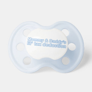 mommy & daddy's little tax deduction baby pacifier