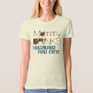 Mommy Drinks T-Shirt