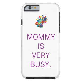 """Mommy is very busy"" iPhone case"