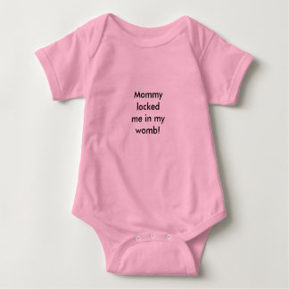 Mommy locked me in my womb baby bodysuit