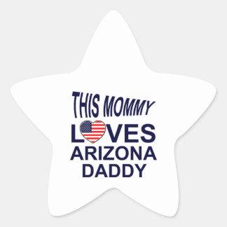 mommy loves Arizona daddy Star Sticker