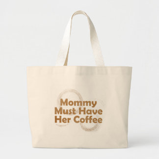 Mommy Must Have Her Coffee Bags