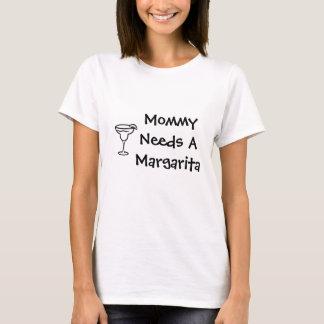 Mommy Needs A Margarita T-Shirt